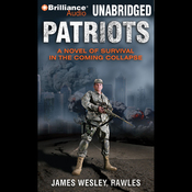Patriots: A Novel of Survival in the Coming Collapse (Unabridged) audiobook download