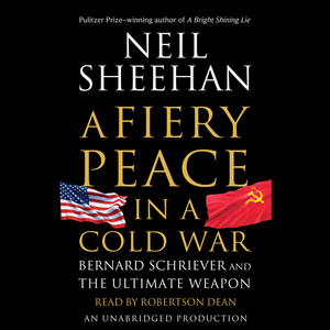 A-fiery-peace-in-a-cold-war-bernard-schriever-and-the-ultimate-weapon-unabridged-audiobook