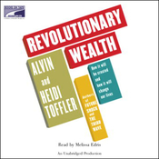 Revolutionary Wealth: How It Will Be Created and How It Will Change Our Lives (Unabridged) audiobook download