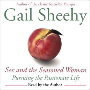 Sex-and-the-seasoned-woman-pursuing-the-passionate-life-unabridged-audiobook
