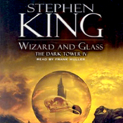 Wizard and Glass: The Dark Tower IV (Unabridged) audiobook download
