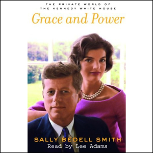 Grace-and-power-the-private-world-of-the-kennedy-white-house-unabridged-audiobook