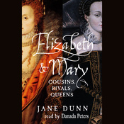 Elizabeth and Mary: Cousins, Rivals, Queens (Unabridged) audiobook download