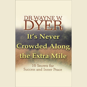 It's Never Crowded Along the Extra Mile:10 Secrets for Success and Inner Peace audiobook download