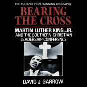 Bearing the Cross: Martin Luther King, Jr., and the Southern Christian Leadership Conference (Unabridged) audiobook download