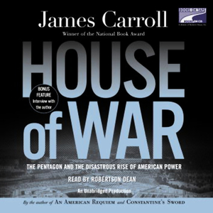 House-of-war-the-pentagon-and-the-disastrous-rise-of-american-power-unabridged-audiobook