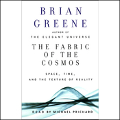 The Fabric of the Cosmos: Space, Time, and the Texture of Reality (Unabridged) audiobook download
