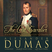 The Last Cavalier: Being the Adventures of Count Sainte-Hermine in the Age of Napoleon (Unabridged) audiobook download