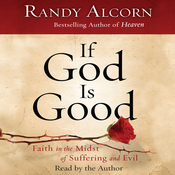 If God Is Good: Faith in the Midst of Suffering and Evil (Unabridged) audiobook download
