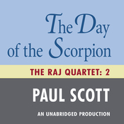 The Day of the Scorpion: The Raj Quartet, Book 2 (Unabridged) audiobook download