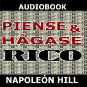 Piense y hagase rico [Think and Grow Rich] (Unabridged) audiobook download