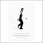 In Black and White: The Life of Sammy Davis, Jr. (Unabridged) audiobook download