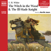 'The Witch in the Wood' &'The Ill-Made Knight' (Unabridged) audiobook download