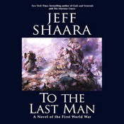 To the Last Man: A Novel of the First World War (Unabridged) audiobook download