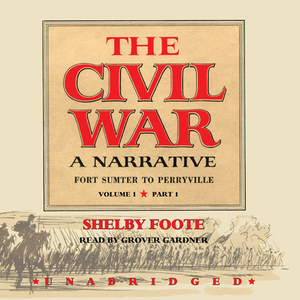 The-civil-war-a-narrative-volume-i-fort-sumter-to-perryville-unabridged-audiobook