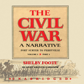 The Civil War: A Narrative, Volume I, Fort Sumter to Perryville (Unabridged) audiobook download