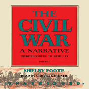 The Civil War: A Narrative, Volume II, Fredericksburg to Meridian (Unabridged) audiobook download