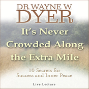 It's Never Crowded Along the Extra Mile: 10 Secrets for Success and Inner Peace (Unabridged) audiobook download