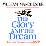 The Glory and the Dream: A Narrative History of America, 1932 - 1972 (Unabridged) audiobook download