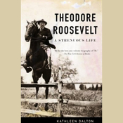 Theodore Roosevelt: A Strenuous Life (Unabridged) audiobook download