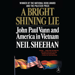 A-bright-shining-lie-john-paul-vann-and-america-in-vietnam-unabridged-audiobook