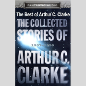The Collected Stories of Arthur C. Clarke: 1937-1999 (Unabridged Selections) audiobook download