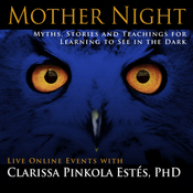 Mother Night: Myths, Stories and Teachings for Learning to See in the Dark (Unabridged) audiobook download