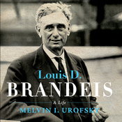 Louis D. Brandeis: A Life (Unabridged) audiobook download