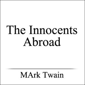 The-innocents-abroad-unabridged-audiobook
