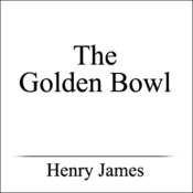 The Golden Bowl (Unabridged) audiobook download