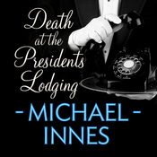 Death at the President's Lodging: An Inspector Appleby Mystery (Unabridged) audiobook download