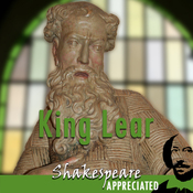 King Lear: Shakespeare Appreciated: (Unabridged, Dramatised, Commentary Options) audiobook download