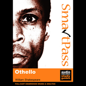 SmartPass Plus Audio Education Study Guide to Othello (Unabridged, Dramatised, Commentary Options) audiobook download