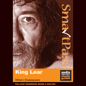 SmartPass Plus Audio Education Study Guide to King Lear (Unabridged, Dramatised, Commentary Options) audiobook download