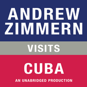 Andrew Zimmern Visits Cuba: Chapter 20 from 'The Bizarre Truth' (Unabridged) audiobook download