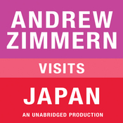 Andrew Zimmern Visits Japan: Chapter 14 from 'The Bizarre Truth' (Unabridged) audiobook download