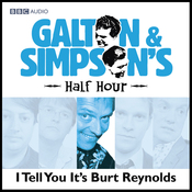 Galton & Simpson's Half Hour: I Tell You It's Burt Reynolds audiobook download