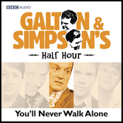 Galton & Simpson's Half Hour: You'll Never Walk Alone audiobook download