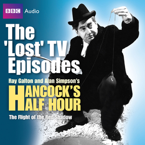 Hancock-the-lost-tv-episodes-the-flight-of-the-red-shadow-unabridged-audiobook