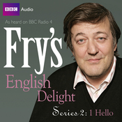 Fry's English Delight: Series 2 - Hello audiobook download