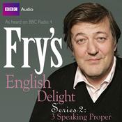 Fry's English Delight: Series 2 - Speaking Proper audiobook download
