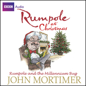 Rumpole at Christmas: Rumpole and the Millennium Bug (Unabridged) audiobook download