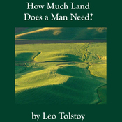 How Much Land Does a Man Need? (Unabridged) audiobook download