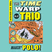 Marco Polo: Time Warp Trio, Book 16 (Unabridged) audiobook download