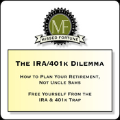 The IRA/401k Dilemma: How to Plan Your Retirement, Not Uncle Sam's (Unabridged) audiobook download