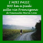 I miei passi [My Footsteps]: 900 km a piedi lungo la Via Francigena (Unabridged) audiobook download