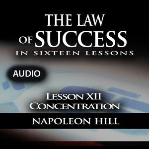 The-law-of-success-lesson-xii-concentration-unabridged-audiobook