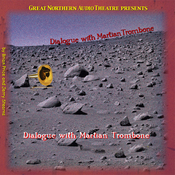 Dialogue With Martian Trombone (Dramatized) audiobook download