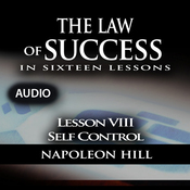 The Law of Success, Lesson VIII: Self Control (Unabridged) audiobook download