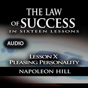 Law of Success - Lesson X - Pleasing Personality (Unabridged) audiobook download
